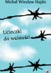 Okładka książki Ucieczki do wolności Michał Wiesław Hajdo