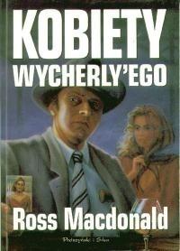 Znalezione obrazy dla zapytania Ross Macdonald Kobiety Wycherly'ego
