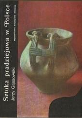 Okładka książki Sztuka pradziejowa w Polsce Jerzy Gąssowski