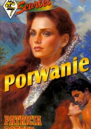 Okładka książki Porwanie Patricia Potter
