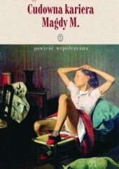 Okładka książki Cudowna kariera Magdy M.