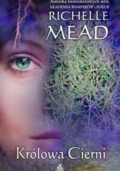 Okładka książki Królowa cierni Richelle Mead