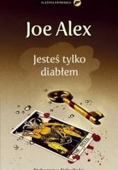 Okładka książki Jesteś tylko diabłem Joe Alex