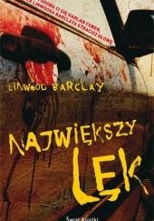 Okładka książki Największy lęk Linwood Barclay