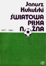 Okładka książki Światowa piłka nożna 1977-1983