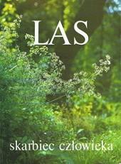 Okładka książki LAS - skarbiec człowieka