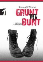 Okładka książki Grunt to bunt. Rozmowy o Jarocinie Grzegorz K. Witkowski