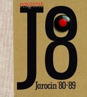 Okładka książki Pokolenie J8. Jarocin '80-'89 M. Makowski,Konrad Wojciechowski