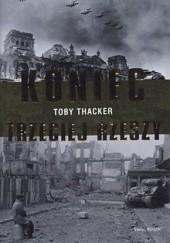 Okładka książki Koniec Trzeciej Rzeszy Toby Thacker