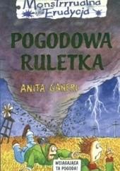 Okładka książki Pogodowa ruletka Anita Ganeri