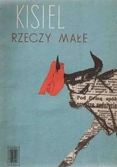 Okładka książki Rzeczy małe Stefan Kisielewski