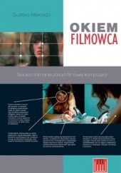 Okładka książki Okiem filmowca Gustavo Mercado