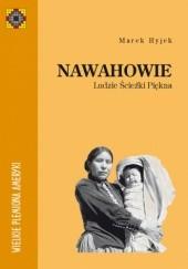 Okładka książki Nawahowie. Ludzie Ścieżki Piękna Marek Hyjek