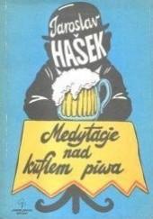 Okładka książki Medytacje nad kuflem piwa Jaroslav Hašek