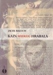 Okładka książki Kain według Hrabala Jacek Baluch