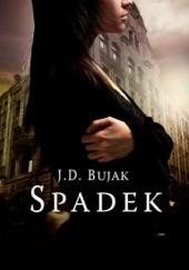 Okładka książki Spadek J.D. Bujak
