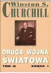 Okładka książki Druga Wojna Światowa. Tom III. Księga 1 Winston Churchill