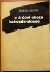 Okładka książki U źródeł obozu belwederskiego Andrzej Garlicki