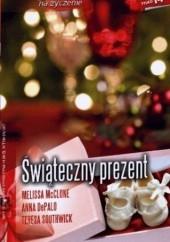 Okładka książki Świąteczny prezent Anna DePalo,Melissa McClone,Teresa Southwick