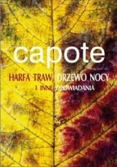 Okładka książki Harfa traw, Drzewo nocy i inne opowiadania Truman Capote