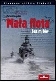 Okładka książki Mała flota bez mitów Mariusz Borowiak