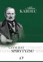 Okładka książki Czym jest spirytyzm? Allan Kardec