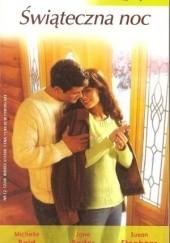 Okładka książki Świąteczna noc Michelle Reid,Jane Porter,Susan Stephens