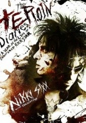 Okładka książki The Heroin Diaries - Year In The Life Of A Shattered Rock Star Nikki Sixx