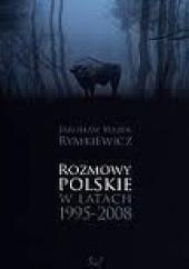 Okładka książki Rozmowy polskie w latach 1995-2008 Jarosław Marek Rymkiewicz