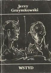 Okładka książki Wstyd Jerzy Grzymkowski