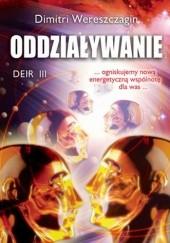 Okładka książki Oddziaływanie. DEIR III Dimitri Wereszczagin