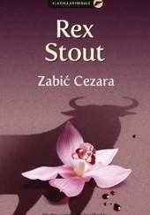 Okładka książki Zabić Cezara Rex Stout