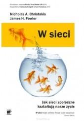 Okładka książki W sieci. Jak sieci społeczne kształtują nasze życie Nicholas A Christakis,James H. Fowler
