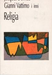 Okładka książki Religia Jacques Derrida,Gianni Vattimo,Hans-Georg Gadamer