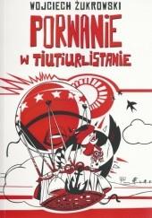 Okładka książki Porwanie w Tiutiurlistanie Wojciech Żukrowski