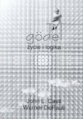 Okładka książki Gödel. Życie i logika John Casti,Werner DePauli