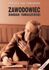 Okładka książki Zawodowiec Bohdan Tomaszewski Krzysztof Logan Tomaszewski
