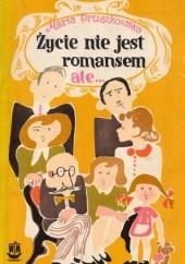 Okładka książki Życie nie jest romansem, ale... Maria Pruszkowska