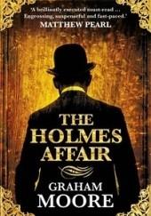 Okładka książki The Holmes Affair Graham Moore