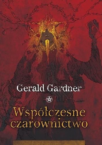 Okładka książki Współczesne czarownictwo Gerald Brosseau Gardner