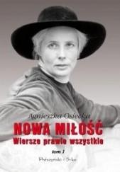 Okładka książki Nowa miłość. Wiersze prawie wszystkie. Tom I Agnieszka Osiecka