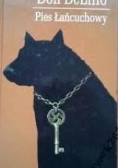 Okładka książki Pies łańcuchowy Don DeLillo
