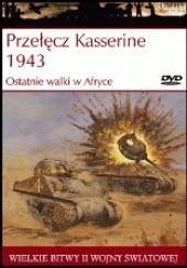 Okładka książki Przełęcz Kasserine 1943: Ostatnie walki w Afryce