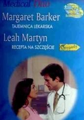 Okładka książki Tajemnica lekarska. Recepta na szczęście Margaret Barker,Leah Martyn