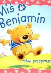 Okładka książki Miś Beniamin mówi: Przepraszam Claire Freedman