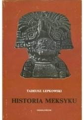 Okładka książki Historia Meksyku Tadeusz Łepkowski