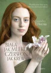 Okładka książki Biała jak mleko, czerwona jak krew Alessandro D'Avenia