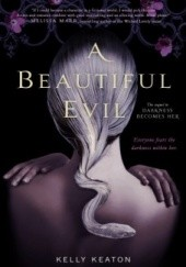Okładka książki A Beautiful Evil Kelly Keaton