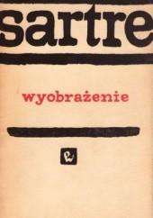 Okładka książki Wyobrażenie. Fenomenologiczna psychologia wyobraźni Jean-Paul Sartre