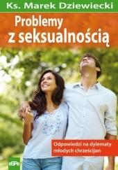 Okładka książki Problemy z seksualnością Marek Dziewiecki